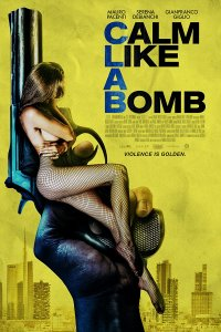 Download Calm Like a Bomb (2021) Full Movie English 480p 250MB | 720p 800MB HDRip ESub