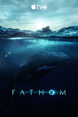 Download Fathom (2021) English With Subtitles 480p [200MB] | 720p [800MB] Apple TV+