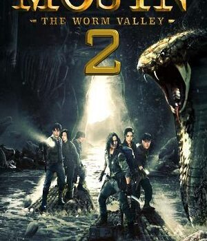 Download Mojin: The Worm Valley (2018) Hindi Dubbed [ORG] Full Movie 480p [350MB] | 720p [1GB] | 1080p [2.2GB]