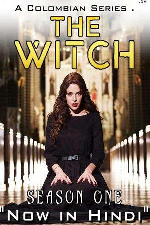 Download The Witch [La Bruja] (Season 1) Hindi Dubbed Complete All Episodes Web Series 480p & 720p