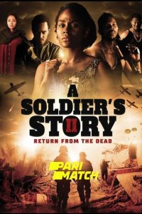 Download A Soldier's Story 2: Return from the Dead (2020) Hindi (UnOfficial VO) + English (ORG) 720p 900MB WEBRip