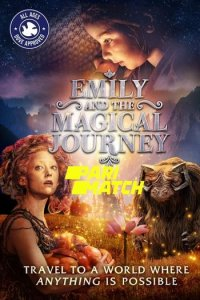 Download Emily and the Magical Journey (2020) Hindi (UnOfficial VO) + English (ORG) 720p 600MB WEBRip