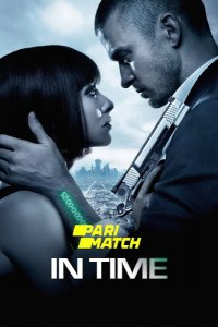 Download In Time (2011) Hindi [HQ Dubbed] + English 480p 300MB | 1080p 950MB BluRay