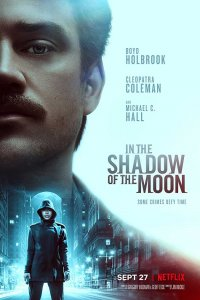 Download In the Shadow of the Moon (2019) Hindi Dual Audio 480p 300MB | 720p 1.GB Netflix