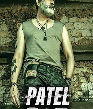 Download Patel S.I.R (2017) Hindi Dubbed Full Movie 480p [300MB] | 720p [1GB]
