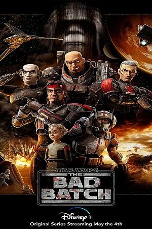 Download Star Wars: The Bad Batch [Season 1 – Episode 10 Added] English Disney+ Series 480p   720p WEB-DL