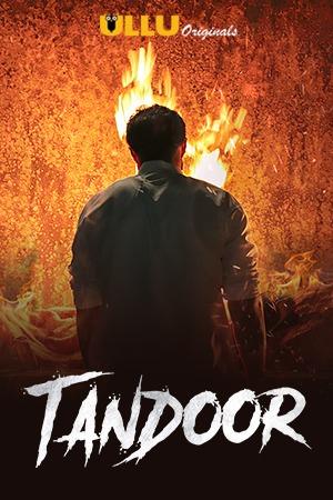 Download Tandoor (2021) Season 1 Hindi Complete Ullu Originals WEB Series 480p | 720p HDRip