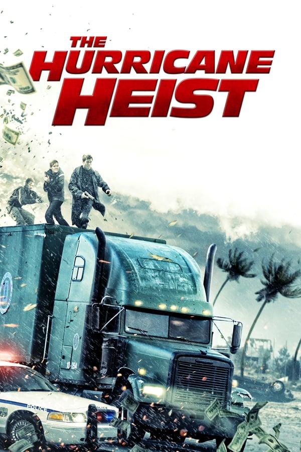 Download The Hurricane Heist (2018) Dual Audio {Hindi-English} 480p [300MB]   720p [1GB]