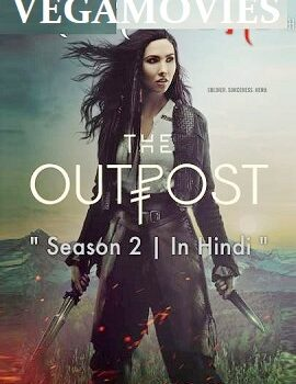 Download The Outpost – Season 2 Hindi Complete Netflix WEB Series 480p | 720p WEB-DL