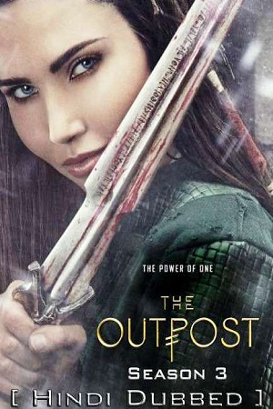 Download The Outpost – Season 3 Hindi Complete Netflix WEB Series 480p | 720p WEB-DL
