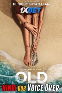 Download Old (2021) Hindi [Fan Dubbed Voice Over] + English 480p 350MB | 720p 850MB HDCAM